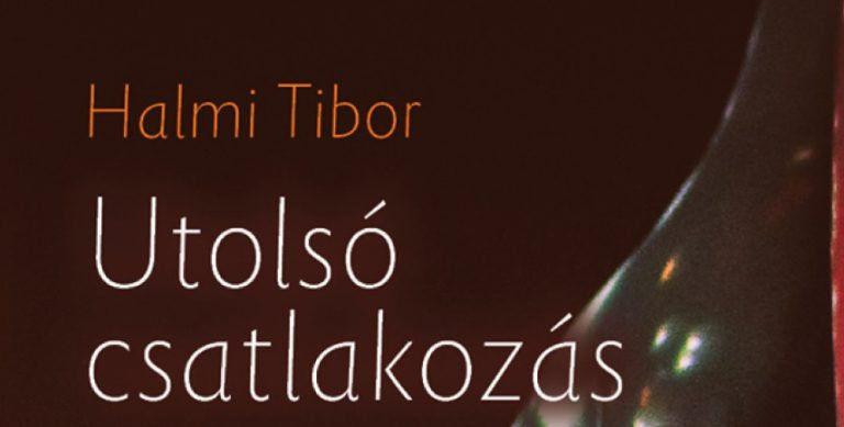Megjelent Halmi Tibor Utolsó csatlakozás című verseskötete