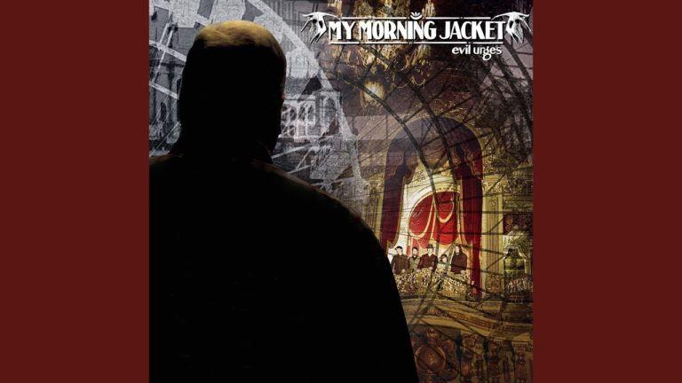 Hétvégi albumajánló: My Morning Jacket – Evil Urges