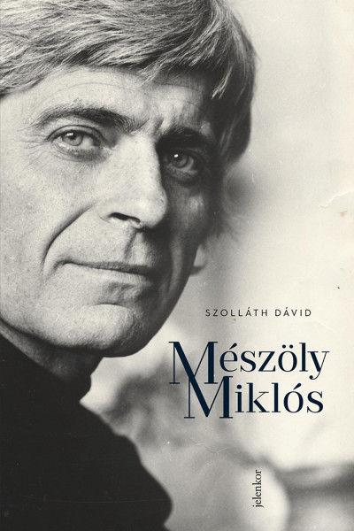 Artisjus Irodalmi Díj (tanulmány) - Szolláth Dávid: Mészöly Miklós