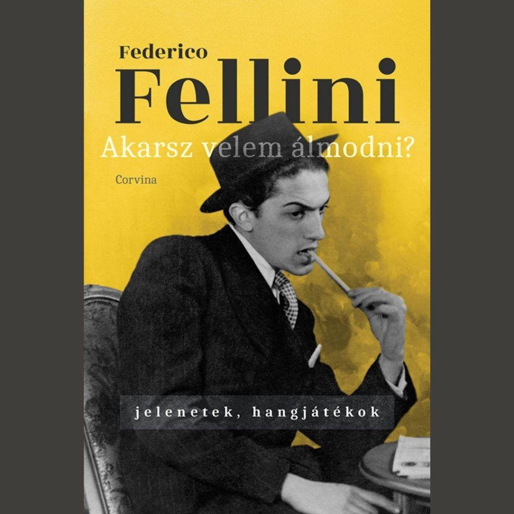 Federico Fellini – Akarsz velem álmodni? – Jelenetek, hangjátékok