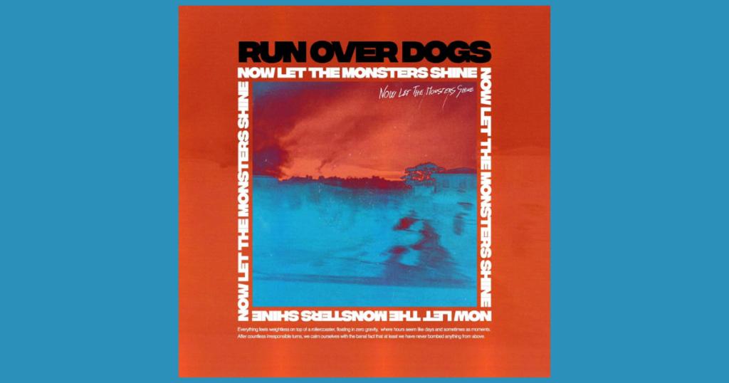 Ha ragyogni kell, ragyogjon – Run Over Dogs: Now Let The Monsters Shine lemezkritika