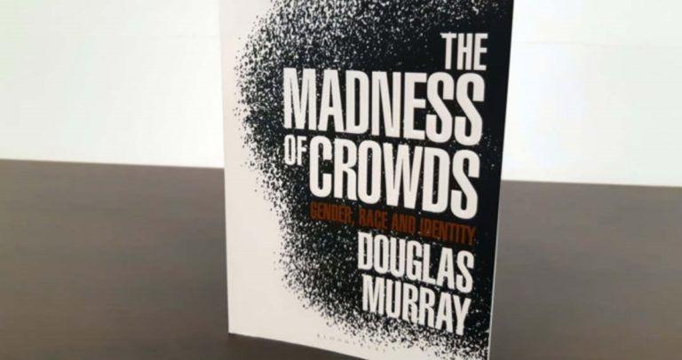 Áldozati lét mint a kultúránk keresett magatartása – Douglas Murray: A tömegek tébolya