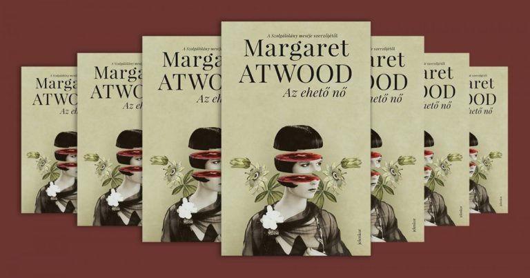 Margaret Atwood: Az ehető nő – Szétesni és szembenézni a valósággal